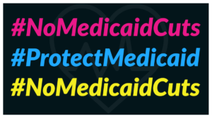 #NoMedicaidCuts #ProtectMedicaid #NoMedicaidCuts